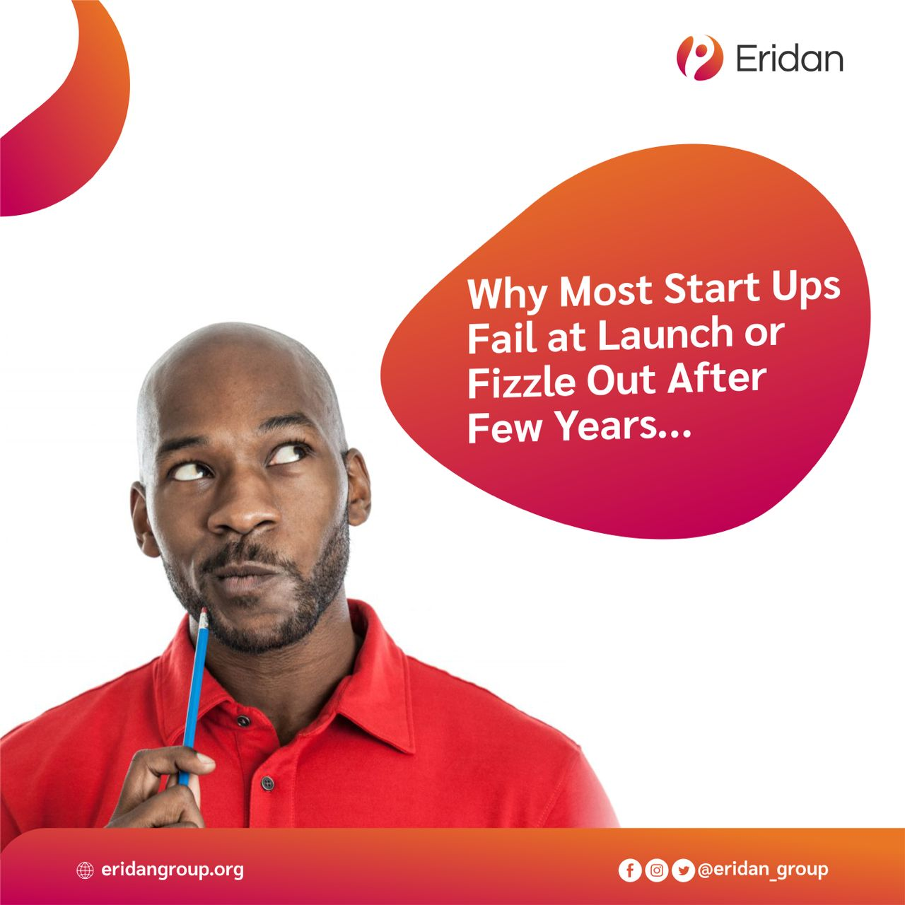 WHY MOST START UPS FAIL AT LAUNCH OR FIZZLE OUT AFTER FEW YEARS